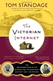 The Victorian Internet: The Remarkable Story of the Telegraph and the Nineteenth Century's On-line Pioneers (162040592X) by Standage, Tom
