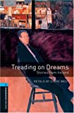 Treading on Dreams: Stories from Ireland: 1800 Headwords (Oxford Bookworms ELT)