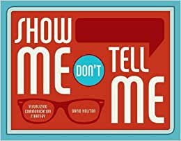 Show Me, Don't Tell Me: Visualizing Communication Strategy