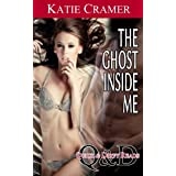 The Ghost Inside Me (Paranormal Erotica) (Quick and Dirty Reads) ~ Katie Cramer