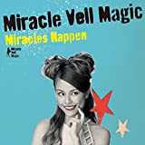 Miracles Happen-Miracle Vell Magic