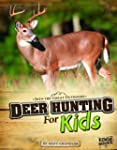Deer Hunting for Kids (Edge Books: In...