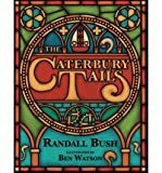 img - for { [ THE CATERBURY TAILS ] } Bush, Randall ( AUTHOR ) May-01-2013 Paperback book / textbook / text book