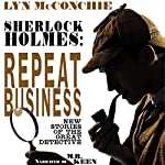 Sherlock Holmes: Repeat Business: New Stories of the Great Detective | Lyn McConchie