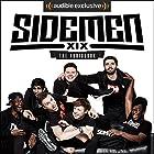 Sidemen: The Audiobook Audiobook by  The Sidemen Narrated by  JJ/KSI,  Harry/Wroetoshaw,  Simon/Miniminter,  Vik/Vikkstar123,  Josh/Zerkaa,  Ethan/Behzinga,  Tobi/Tobjizzle
