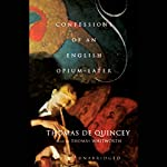 Confessions of an English Opium Eater   Thomas De Quincey
