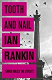 Ian Rankin Tooth And Nail: An Inspector Rebus novel: 3
