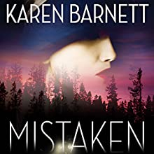 Mistaken: First Impressions Are Never What They Seem Audiobook by Karen Barnett Narrated by Coleen Marlo
