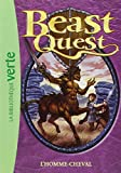 Beast Quest, Tome 4 : L'homme-cheval