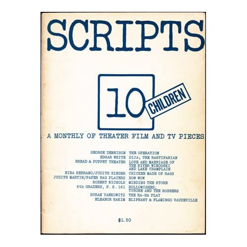 SCRIPTS 10: Children - A Monthly of Theater, Film and TV Pieces - Vol. 1, No. 10, October 1972, Munk, Erika (editor)