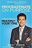 img - for [Procrastinate on Purpose] PROCRASTINATE ON PURPOSE: 5 Permissions to Multiply Your Time Hardcover by Rory Vaden (PROCRASTINATE ON PURPOSE) book / textbook / text book