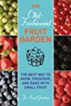 Old-Fashioned Fruit Garden: The Best...