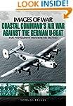 Coastal Command's Air War Against the...