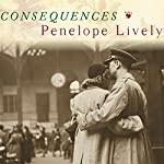 Consequences: A Novel | Penelope Lively