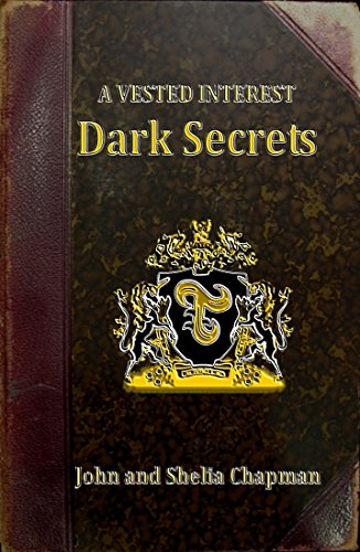 Book: Dark Secrets (A Vested Interest Book 2) by John and Shelia Chapman