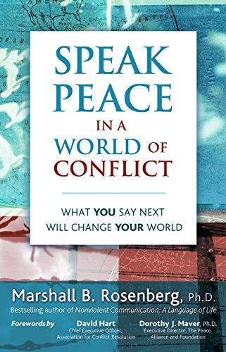 Speak Peace in a World of Conflict: What You Say Next Will