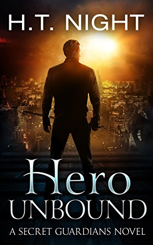 Hero Unbound (Secret Guardians Book 2)