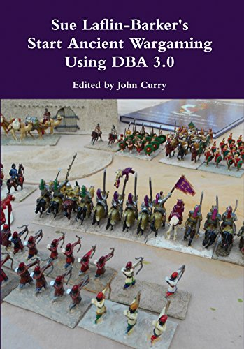 Sue Laflin-Barker's Start Ancient Wargaming with DBA 3.0