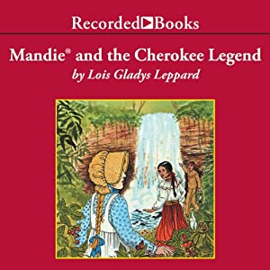 Mandie and the Cherokee Legend | [Lois Gladys Leppard]