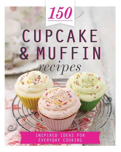 150 Cupcake and Muffin Recipes
