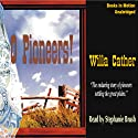 O Pioneers! (       UNABRIDGED) by Willa Cather Narrated by Stephanie Brush