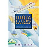 The Fearless Flier's Handbook: Learning to Beat the Fear of Flying with the Experts from the Qantas Clinic ~ Debbie Seaman