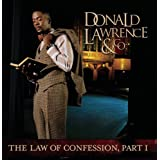The Law of Confession Part 1 ~ Donald Lawrence