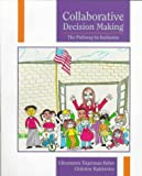 img - for Collaborative Decision Making: The Pathway to Inclusion by Ellenmorris Tiegerman-Farber (1997-09-02) book / textbook / text book