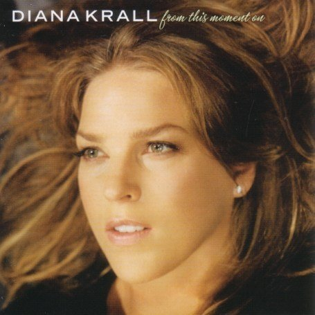 Diana Krall - From This Moment on (Ltd.ed.) - Zortam Music