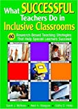 img - for What Successful Teachers Do in Inclusive Classrooms: 60 Research-Based Teaching Strategies That Help Special Learners Succeed book / textbook / text book
