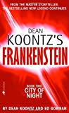 Dean Koontz's Frankenstein, Book 2: City of Night (0553587897) by Koontz, Dean