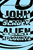 Alien Accounts (1587154420) by Sladek, John