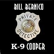 K-9 Cooper: Cooper Collection 107 | Bill Bernico