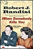 img - for When Somebody Kills You: A Rat Pack mystery book / textbook / text book