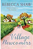 The Village Newcomers (Tales from Turnham Malpas) Rebecca Shaw