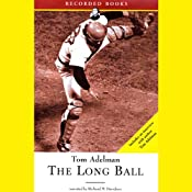 The Long Ball: The Summer of '75 and the Greatest World Series Ever Played | [Tom Adelman]