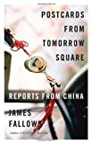 Postcards from Tomorrow Square: Reports from China (Vintage)
