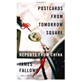 Postcards from Tomorrow Square: Reports from China ~ James Fallows