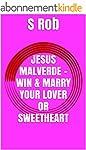 JESUS MALVERDE - WIN & MARRY YOUR LOV...