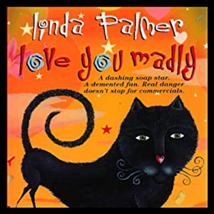 Love You Madly | [Linda Palmer]