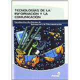 Tecnologías de la información y la comunicación: Introducción a los sistemas de información y de telecomunicación...