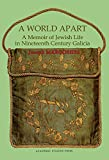 img - for A World Apart: A Memoir of Jewish Life in Nineteenth Century Galicia (Judaism and Jewish Life) book / textbook / text book