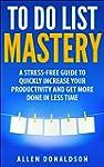 To Do List Mastery: A Stress-Free Gui...