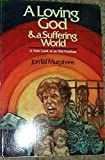 img - for Loving God and a Suffering World by Jon Tal Murphree (1981-06-03) book / textbook / text book