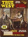 TRUE WEST Bob Olinger Wells Fargo Fred Dodge Shoshone War Party 4 1970