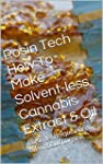 Rosin Tech How To Make Solvent-less C...