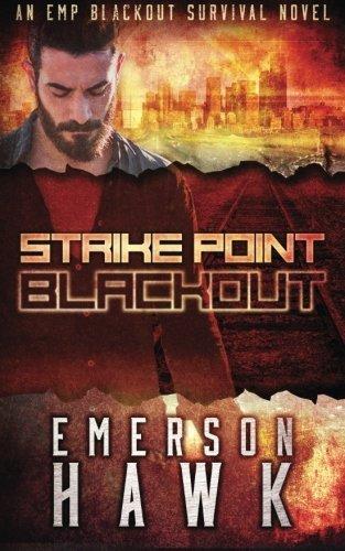 Strike Point - Blackout: An EMP Blackout Survival Novel (Volume 1)