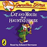 Cat and Mouse in a Haunted House: Geronimo Stilton, Book 3 (       UNABRIDGED) by Geronimo Stilton Narrated by Edward Hermann