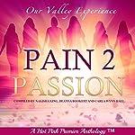 Pain 2 Passion: Our Valley Experience | Nakisha King,DeAnna Bookert,Carla Wynn Hall