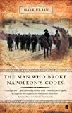 The Man Who Broke Napoleon's Codes: The Story of George Scovell